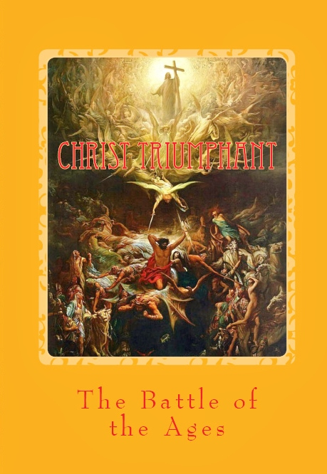 Christ Triumphant: The Battle of the Ages